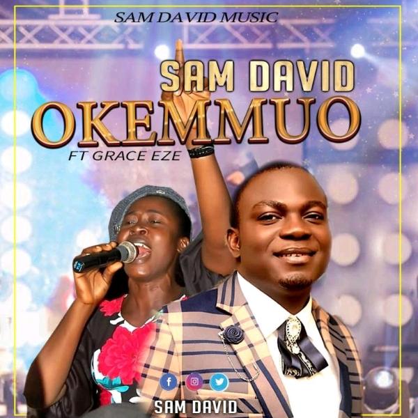 DOWNLOAD MP3: Sam David – Okemmuo (ft) Grace Eze